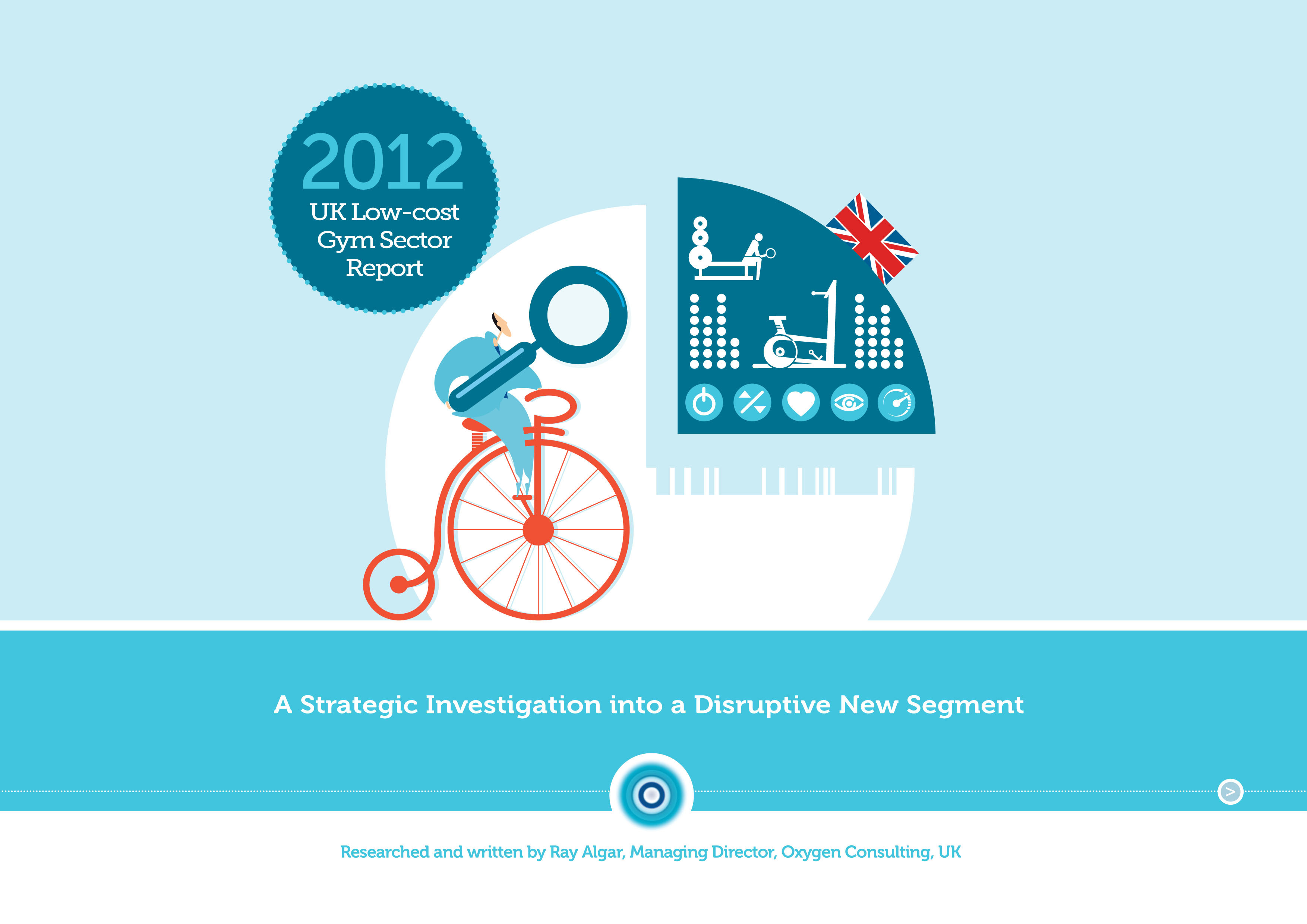 Report cover for the 2012 UK Low-cost Gym Sector Report — Ray Algar, Oxygen Consulting